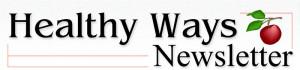 Free Healthy Ways Newsletter